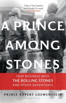 A Prince Among Stones : That Business with the Rolling Stones and Other Adventures, Paperback