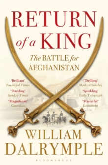 Return of a King : The Battle for Afghanistan, Paperback