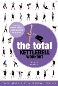 The Total Kettlebell Workout : Trade Secrets of a Personal Trainer, Paperback Book