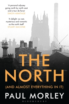 The North : (And Almost Everything In It), Paperback