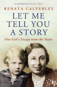 Let Me Tell You a Story : One Girl's Escape from the Nazis, Paperback Book