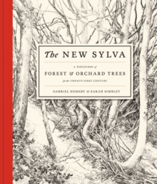 The New Sylva : A Discourse of Forest and Orchard Trees for the Twenty-first Century, Hardback Book