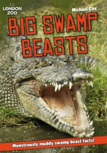 ZSL Big Swamp Beasts : Monstrously Muddy Swamp Beast Facts!, Paperback