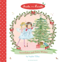 Amelie and Nanette: Snow Flakes and Fairy Wishes, Hardback