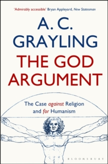 The God Argument : The Case Against Religion and for Humanism, Paperback