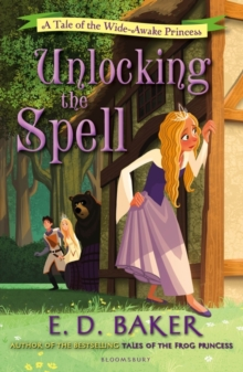 Unlocking the Spell : A Tale of the Wide-Awake Princess, Paperback