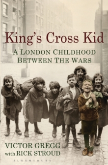 King's Cross Kid : A Childhood Between the Wars, Paperback