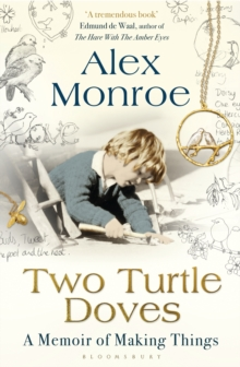 Two Turtle Doves : A Memoir of Making Things, Paperback Book