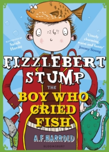 Fizzlebert Stump: the Boy Who Cried Fish, Paperback