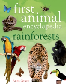 First Animal Encyclopedia Rainforests, Hardback