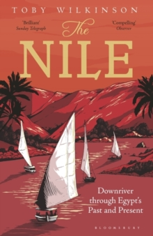 The Nile : Downriver Through Egypt's Past and Present, Paperback