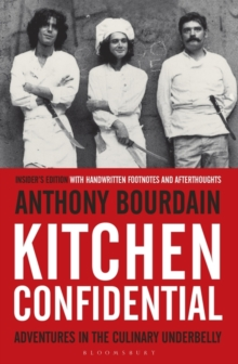 Kitchen Confidential : Adventures in the Culinary Underbelly, Paperback Book