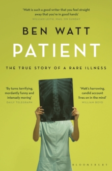 Patient : The True Story of a Rare Illness, Paperback Book