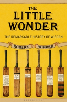 The Little Wonder : The Remarkable History of Wisden, Paperback