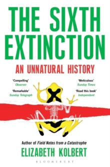The Sixth Extinction : An Unnatural History, Paperback
