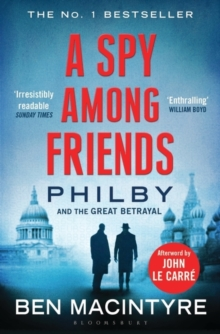 A Spy Among Friends : Philby and the Great Betrayal, Paperback
