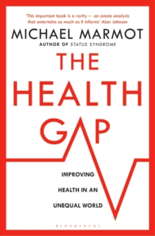 The Health Gap : The Challenge of an Unequal World, Paperback