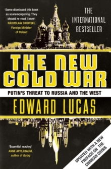 The New Cold War : Putin's Threat to Russia and the West, Paperback