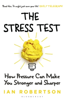 The Stress Test : How Pressure Can Make You Stronger and Sharper, Paperback Book