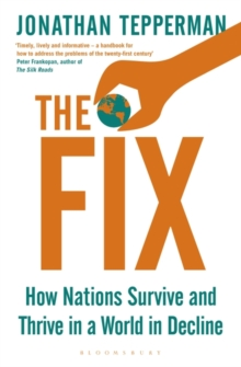 The Fix : How Nations Survive and Thrive in a World in Decline, Hardback