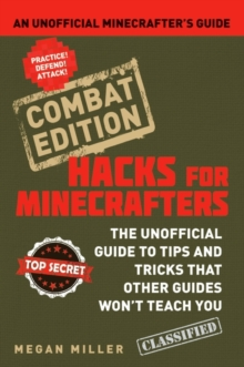 Hacks for Minecrafters : An Unofficial Minecrafters Guide, Paperback