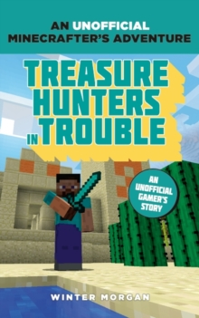Minecrafters: Treasure Hunters in Trouble, Paperback