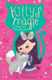 Kitty's Magic : Misty the Scared Kitten Book 1, Paperback