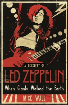 "When Giants Walked the Earth : A Biography of ""Led Zeppelin"", Paperback"