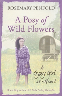 A Posy of Wildflowers : A Gypsy Girl at Heart, Paperback