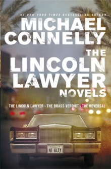 The Lincoln Lawyer Novels : The Lincoln Lawyer, The Brass Verdict, The Reversal, Paperback