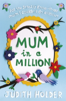 Mum in a Million : For the Stressy, Know-it-all Mum I Couldn't Do without, Paperback
