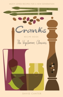 The Cranks Recipe Book : The Vegetarian Classics, Paperback