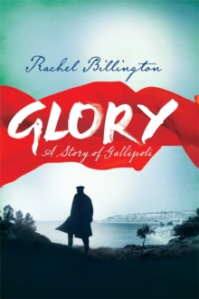 Glory : A Story of Gallipoli, Hardback