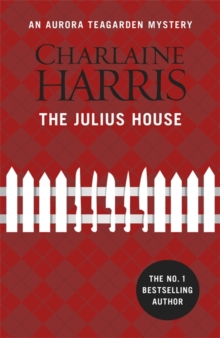 The Julius House : An Aurora Teagarden Novel, Paperback