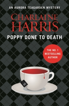 Poppy Done to Death : An Aurora Teagarden Novel, Paperback