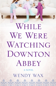 While We Were Watching Downton Abbey, Paperback