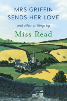 Mrs Griffin Sends Her Love : And Other Writings, Paperback