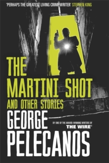 The Martini Shot and Other Stories, Hardback
