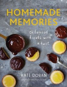 Homemade Memories : Childhood Treats with a Twist, Hardback