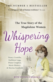 Whispering Hope : The True Story of the Magdalene Women, Paperback Book