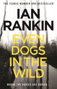 Even Dogs in the Wild : The New John Rebus, Paperback Book