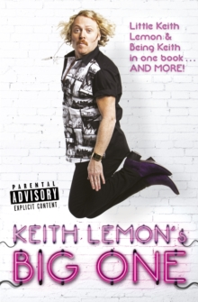 Keith Lemon's Big One : Little Keith Lemon & Being Keith in One Book and More!, Paperback
