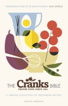 The Cranks Bible : A Timeless Collection of Vegetarian Recipes, Paperback Book