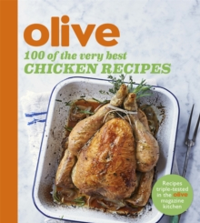 Olive: 100 of the Very Best Chicken Recipes, Paperback