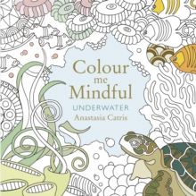 Colour Me Mindful : Underwater, Paperback