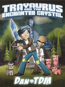 DanTDM: Trayaurus and the Enchanted Crystal, Hardback Book
