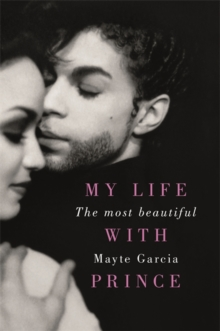 The Most Beautiful : My Life with Prince, Hardback Book