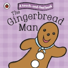 The Gingerbread Man: Ladybird Touch and Feel Fairy Tales, Board book