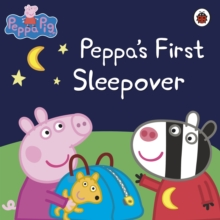 Peppa Pig: Peppa's First Sleepover, Paperback