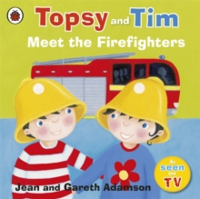 Topsy and Tim Meet the Firefighters, Paperback Book